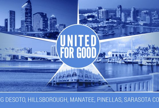 UNITED FOR GOOD: UNITED WAY SUNCOAST AND UNITED WAY  OF MANATEE COUNTY COMPLETE MERGER